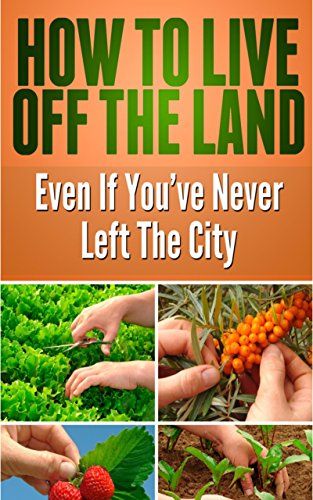 Survival Guide: Discover Exactly How to Live Off the Land Even if You've Never Left the City,  How to Start Growing Your Own Food, Improve Your Health and Become Self-Sufficient by [Gates, Clark]