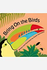 Bring on the Birds by Susan Stockdale (2013-03-01) Hardcover