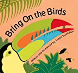 Bring on the Birds by Susan Stockdale (2013-03-01)