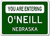 You Are Entering O%27NEILL, NEBRASKA City Sign - Heavy Duty - 12