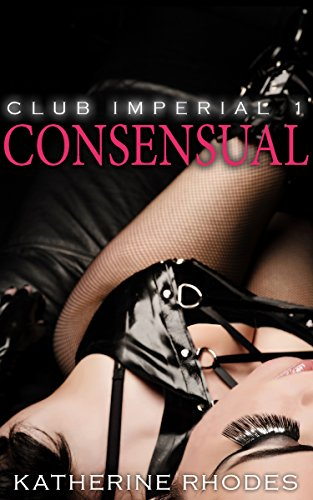 Consensual (Club Imperial Book 1) (English Edition)