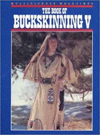 The book of buckskinning v william h scurlock 9780960566662 the book of buckskinning v fandeluxe Gallery