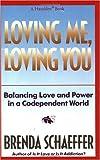 Loving Me, Loving You, Brenda Schaeffer, 0894867474