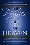 The Physics of Heaven: Exploring God's Mysteries of Sound, Light, Energy, Vibrations, and Quantum Physics