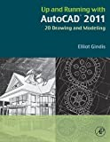 img - for Up and Running with AutoCAD 2011: 2D Drawing and Modeling 1st edition by Gindis, Elliot (2010) Paperback book / textbook / text book