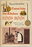 Come Into the Kitchen Cook Book:  A Collector's Treasury of America's Great Recipes