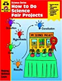 img - for How to Do Science Fair Projects (Grades 4-6) book / textbook / text book