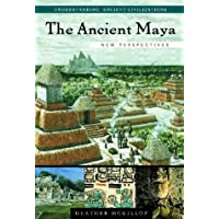 The Ancient Maya: New Perspectives (Understanding Ancient Civilizations)