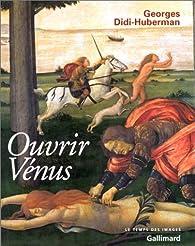 Ouvrir Venus par Georges Didi-Huberman