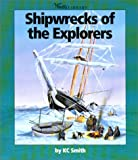 Shipwrecks of the Explorers, K. C. Smith, 0531164853
