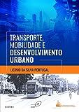 Transporte, mobilidade e desenvolvimento urbano