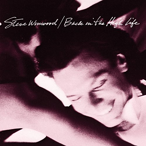 Back in the High Life (Revolutions The Very Best Of Steve Winwood)