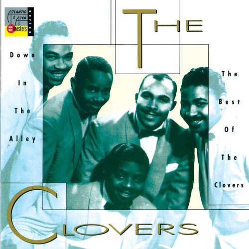 The Clovers - Down In The Alley Best Of The Clovers - Zortam Music