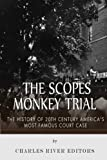The Scopes Monkey Trial: The History of 20th Century America's Most Famous Court Case
