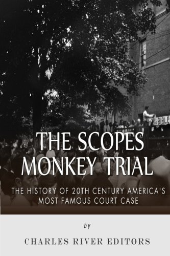 The Scopes Monkey Trial: The History of 20th Century America's Most Famous Court Case ebook