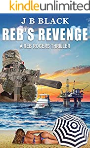 A Reb Rogers Thriller (3 book series) Kindle Edition