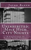 Uninhibited: Mile High City Nights, Javon Baker, 1492129577