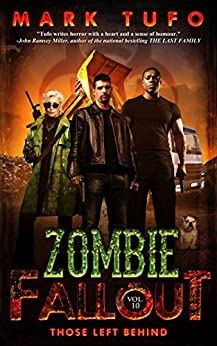 Zombie Fallout 10: Those Left Behind by [Tufo, Mark]