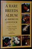 A Rare Breeds Album of American Livestock, Carolyn J. Christman and D. Phillip Sponenberg, 1887316027