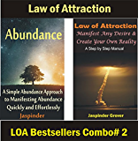 Law of Attraction: Manifesting Abundance, Manifesting Any Desire and Creating Your Own Reality: A Combo of 2 Law of Attraction Bestseller Books (Law of Attraction Combos)