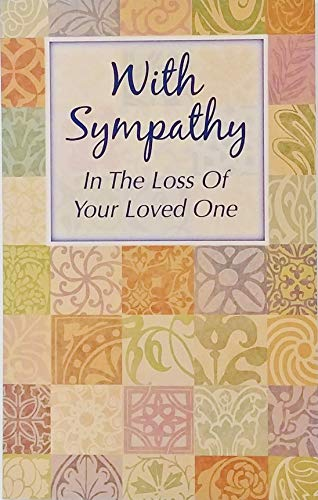 - With Sympathy In The Loss Of Your Loved One Greeting Card (RIP Funeral Death) -