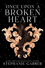 Once Upon a Broken Heart (Once Upon a Broken Heart, 1)