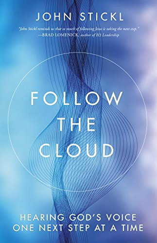 Follow the Cloud: Hearing God's Voice One Next Step at a (At Kingdom Com)
