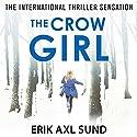 The Crow Girl Hörbuch von Erik Axl Sund Gesprochen von: Gabrielle Glaisters