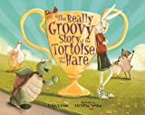 The Really Groovy Story of the Tortoise and the Hare, Kristyn Crow, 0807569119