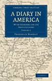 A Diary in America Vol. 1 : With Remarks on Its Institutions, Marryat, Frederick, 1108032419