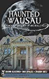 Haunted Wausau, Shawn Blaschka and Anji Spialek, 1609491106