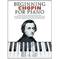 Beginning Chopin for Piano: Beginning Piano Series