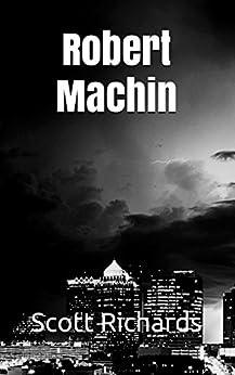 Robert Machin (Beeches Book 1) (English Edition) de [Richards, Scott]