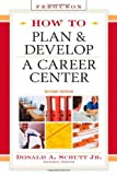 How to Plan and Develop a Career Center, Donald A. Schutt, 0816071357