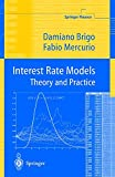 Interest Rate Models: Theory and Practice (Springer Finance)