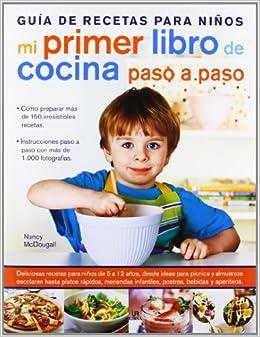 mi primer libro de cocina paso a paso guia de recetas