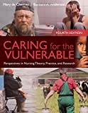 img - for Caring For The Vulnerable: Perspectives in Nursing Theory, Practice and Research book / textbook / text book