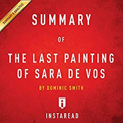 Summary of The Last Painting of Sara de Vos by Dominic Smith | Includes Analysis