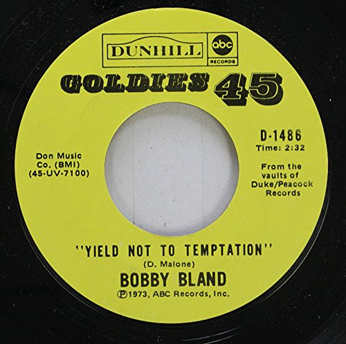 - Bobby Bland 45 RPM Yield Not To Temptation / Share Your Love With Me