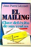 img - for Mailing, El - Clave de Exito de Sus Ventas (Spanish Edition) book / textbook / text book