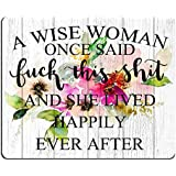 Smooffly Funny Quote Mouse Pad,A Wise Woman Once Said and she Lived Happily Ever After Computer Mouse Pad 9.5 X 7.9 Inch…