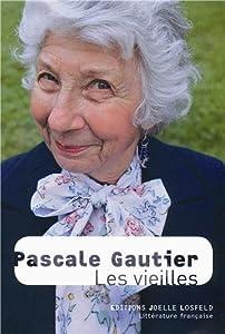 vignette de 'Vieilles (Les ) (Pascale Gautier)'