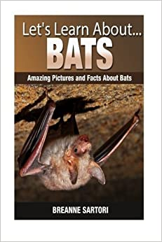Book Bats: Amazing Pictures and Facts About Bats (Let's Learn About ) by Breanne Sartori (2014-11-22)