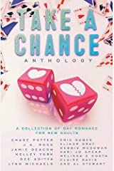 Take A Chance Anthology: A Collection of Gay Romance for New Adults Paperback