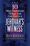 img - for The 10 Most Important Things You Can Say to a Jehovah's Witness book / textbook / text book