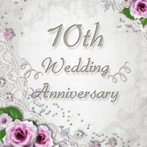 Read Online 10th Wedding Anniversary: Vintage Style 10th Wedding Anniversary Guest Book - 150 Pages to Write Personal Messages ebook