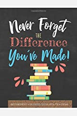 Never Forget the Difference You've Made!: Retirement Coloring Book for Teachers; Teacher Retirement Gift for Women Paperback