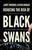 img - for Reducing the Risk of Black Swans: Using the Science of Investing to Capture Returns with Less Volatility book / textbook / text book