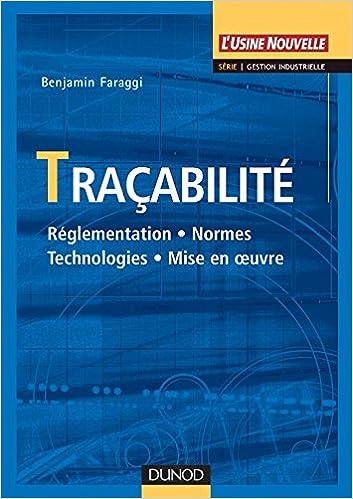 Lire en ligne Traçabilité - Réglementation, normes, technologies, mise en oeuvre pdf, epub ebook