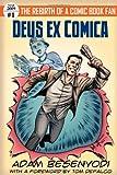 Book cover image for Deus ex Comica: The Rebirth of a Comic Book Fan